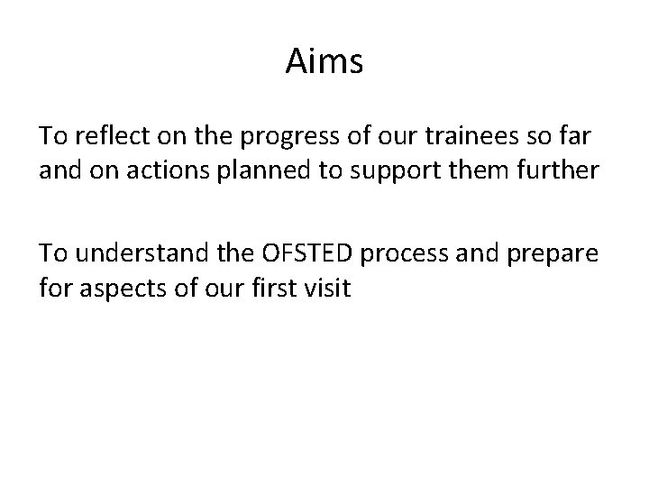 Aims To reflect on the progress of our trainees so far and on actions