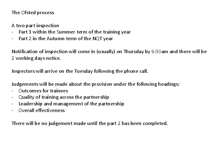 The Ofsted process A two part inspection - Part 1 within the Summer term