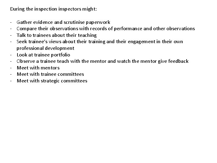 During the inspection inspectors might: - Gather evidence and scrutinise paperwork Compare their observations