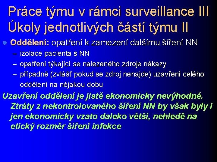 Práce týmu v rámci surveillance III Úkoly jednotlivých částí týmu II l Oddělení: opatření