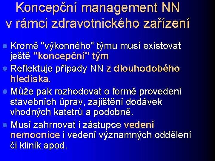 """Koncepční management NN v rámci zdravotnického zařízení l Kromě """"výkonného"""" týmu musí existovat ještě"""
