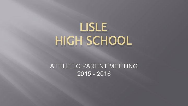 LISLE HIGH SCHOOL ATHLETIC PARENT MEETING 2015 - 2016
