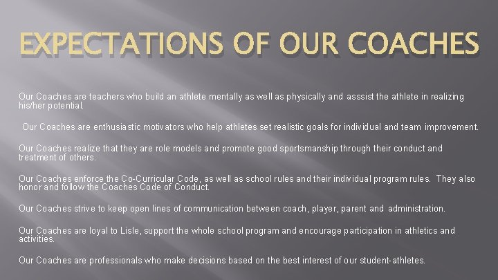 EXPECTATIONS OF OUR COACHES Our Coaches are teachers who build an athlete mentally as