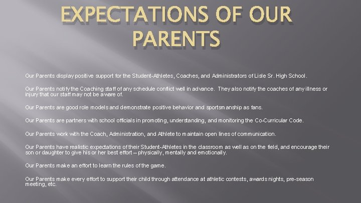 EXPECTATIONS OF OUR PARENTS Our Parents display positive support for the Student-Athletes, Coaches, and