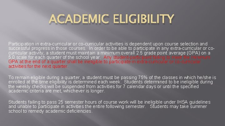 ACADEMIC ELIGIBILITY Participation in extra-curricular or co-curricular activities is dependent upon course selection and
