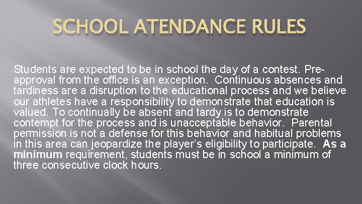 SCHOOL ATENDANCE RULES Students are expected to be in school the day of a
