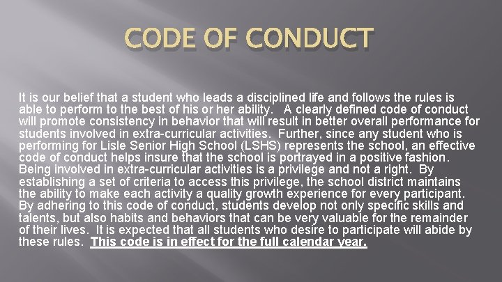 CODE OF CONDUCT It is our belief that a student who leads a disciplined
