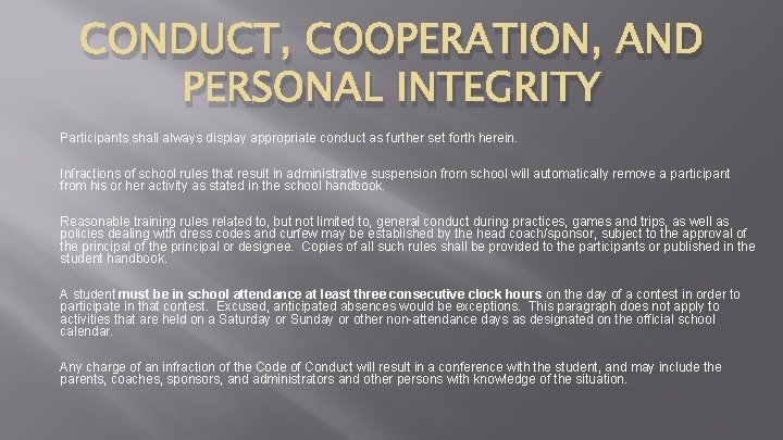 CONDUCT, COOPERATION, AND PERSONAL INTEGRITY Participants shall always display appropriate conduct as further set