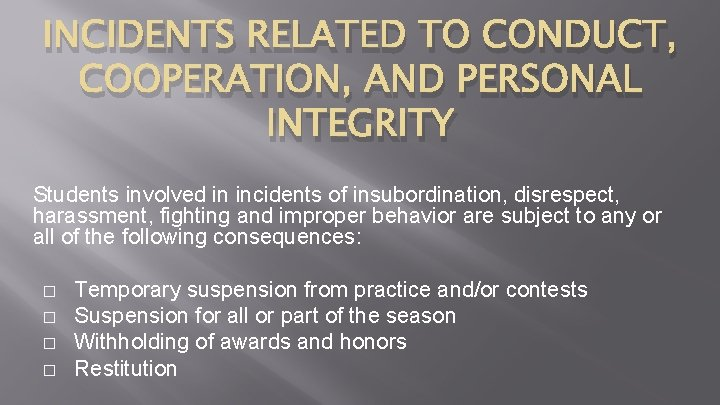 INCIDENTS RELATED TO CONDUCT, COOPERATION, AND PERSONAL INTEGRITY Students involved in incidents of insubordination,