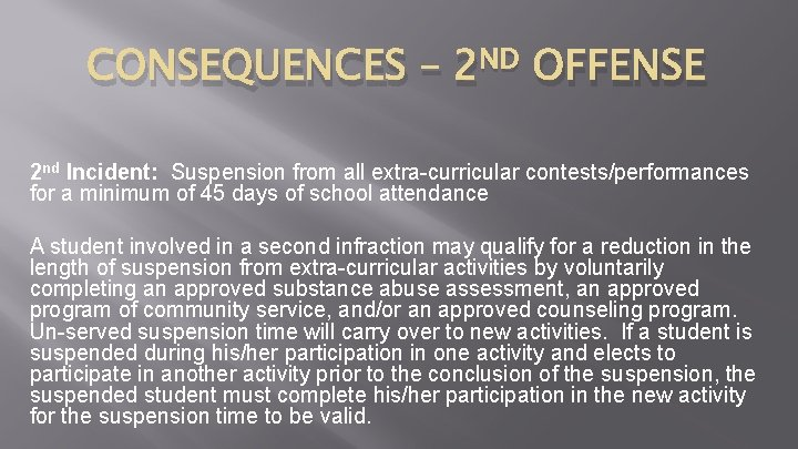 CONSEQUENCES – 2 ND OFFENSE 2 nd Incident: Suspension from all extra-curricular contests/performances for