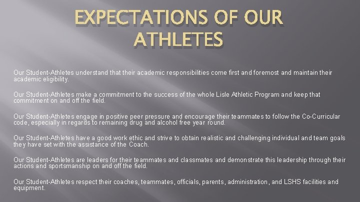 EXPECTATIONS OF OUR ATHLETES Our Student-Athletes understand that their academic responsibilities come first and