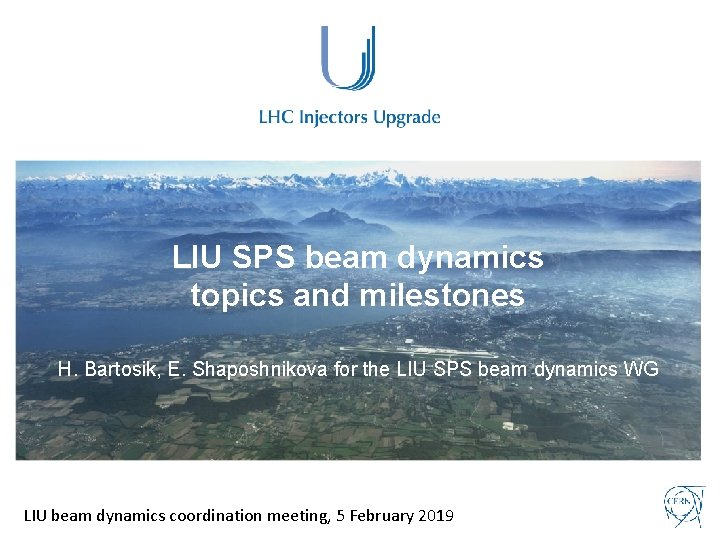 LIU SPS beam dynamics topics and milestones H. Bartosik, E. Shaposhnikova for the LIU
