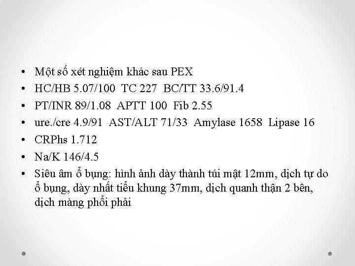 • • Một số xét nghiệm khác sau PEX HC/HB 5. 07/100 TC