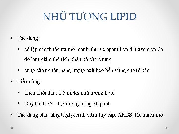 NHŨ TƯƠNG LIPID • Tác dụng: § cô lập các thuốc ưa mỡ mạnh