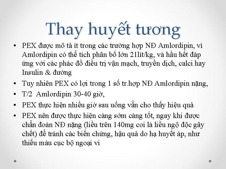 Thay huyết tương • PEX được mô tả ít trong các trường hợp NĐ