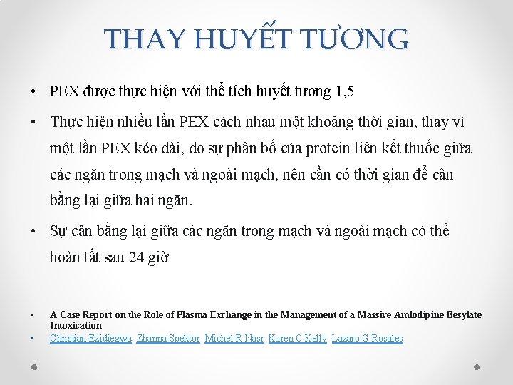 THAY HUYẾT TƯƠNG • PEX được thực hiện với thể tích huyết tương 1,