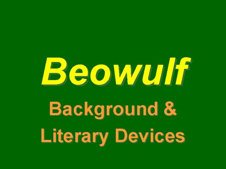 Beowulf Background & Literary Devices