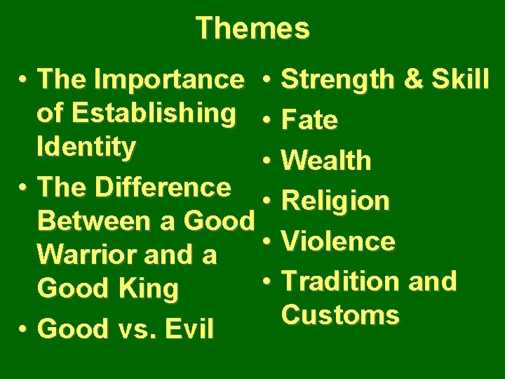 Themes • The Importance • Strength & Skill of Establishing • Fate Identity •