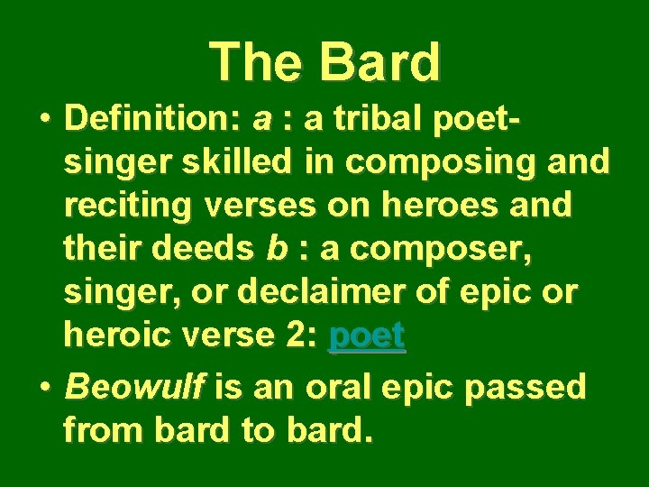 The Bard • Definition: a tribal poetsinger skilled in composing and reciting verses on