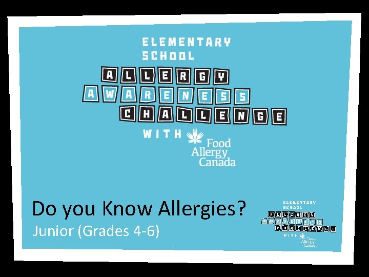 Do you Know Allergies? Junior (Grades 4 -6)