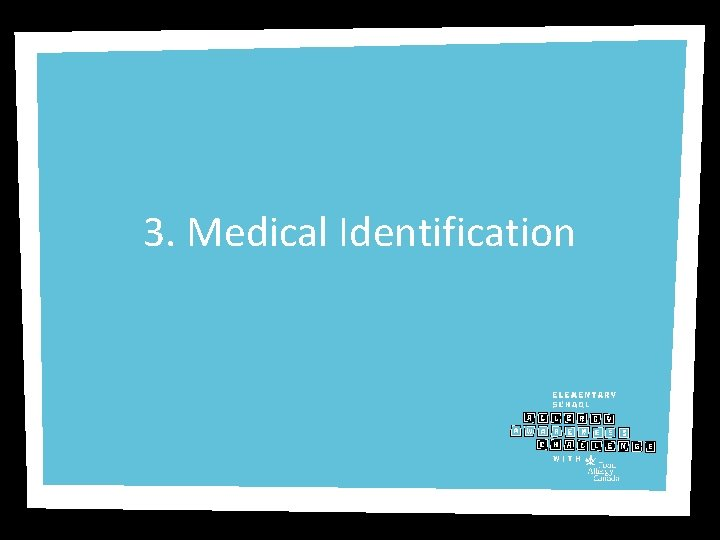 3. Medical Identification