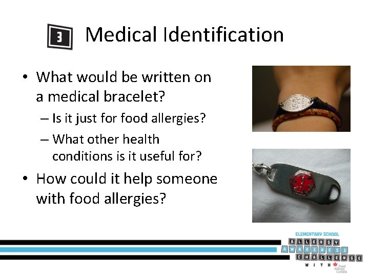 Medical Identification • What would be written on a medical bracelet? – Is it