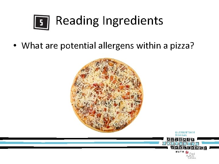Reading Ingredients • What are potential allergens within a pizza?