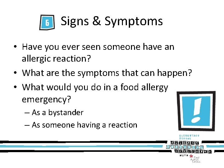 Signs & Symptoms • Have you ever seen someone have an allergic reaction? •