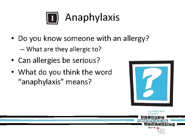 Anaphylaxis • Do you know someone with an allergy? – What are they allergic