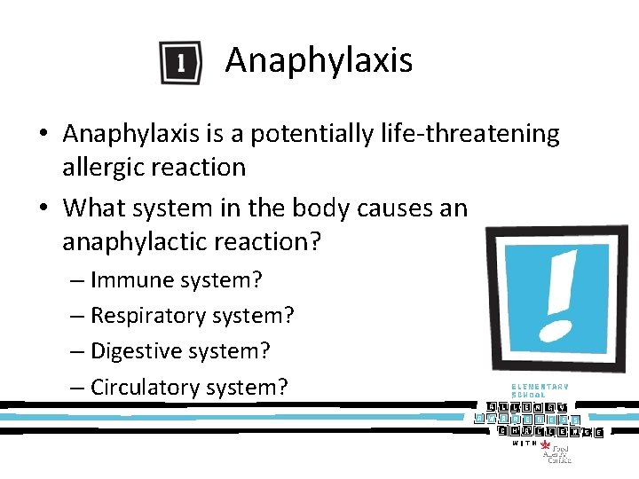 Anaphylaxis • Anaphylaxis is a potentially life-threatening allergic reaction • What system in the