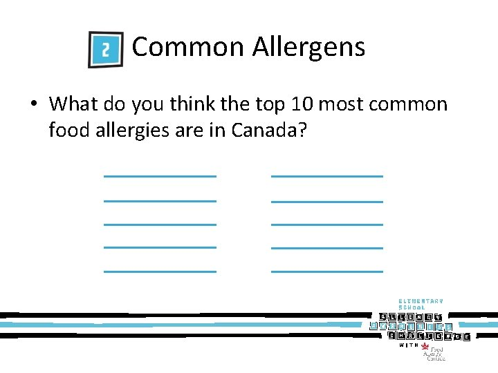 Common Allergens • What do you think the top 10 most common food allergies