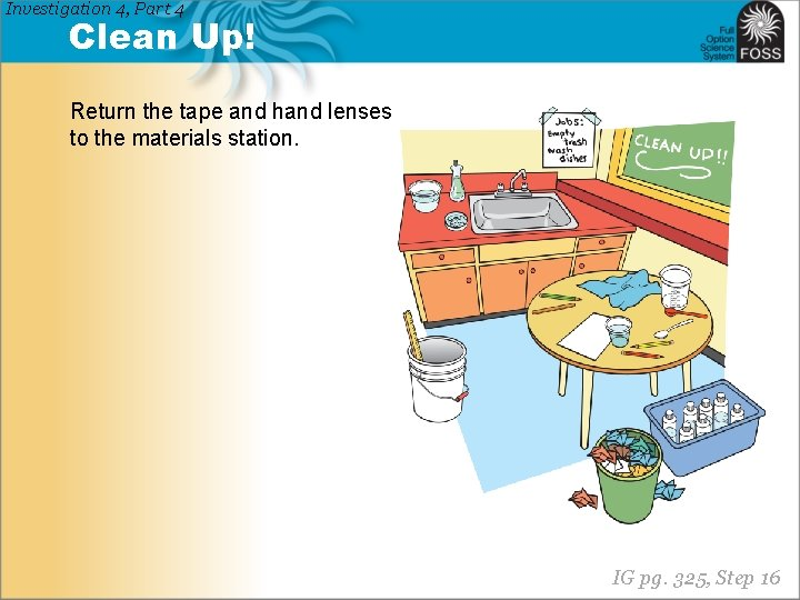 Investigation 4, Part 4 Clean Up! Return the tape and hand lenses to the