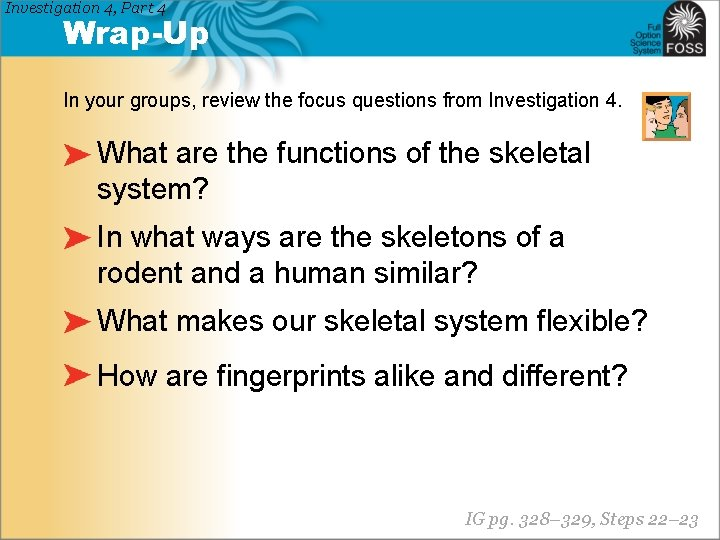Investigation 4, Part 4 Wrap-Up In your groups, review the focus questions from Investigation