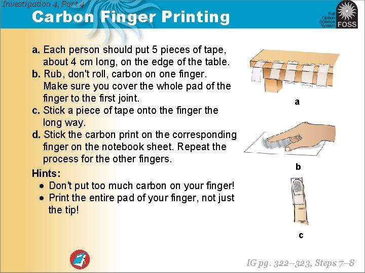 Investigation 4, Part 4 Carbon Finger Printing a. Each person should put 5 pieces