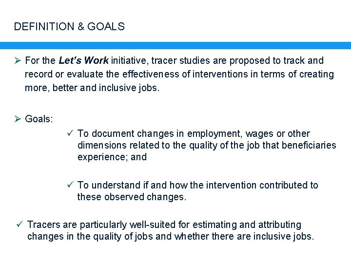 DEFINITION & GOALS Ø For the Let's Work initiative, tracer studies are proposed to