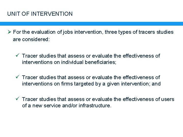 UNIT OF INTERVENTION Ø For the evaluation of jobs intervention, three types of tracers