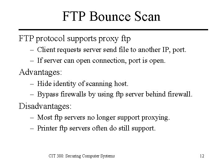 FTP Bounce Scan FTP protocol supports proxy ftp – Client requests server send file