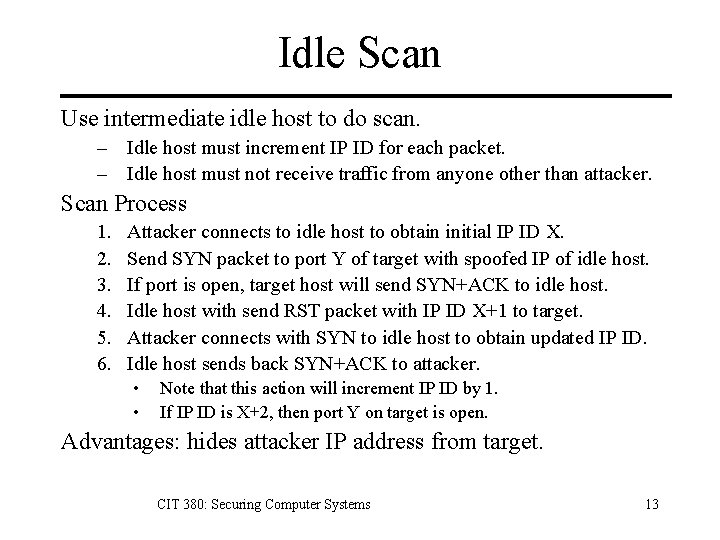 Idle Scan Use intermediate idle host to do scan. – Idle host must increment