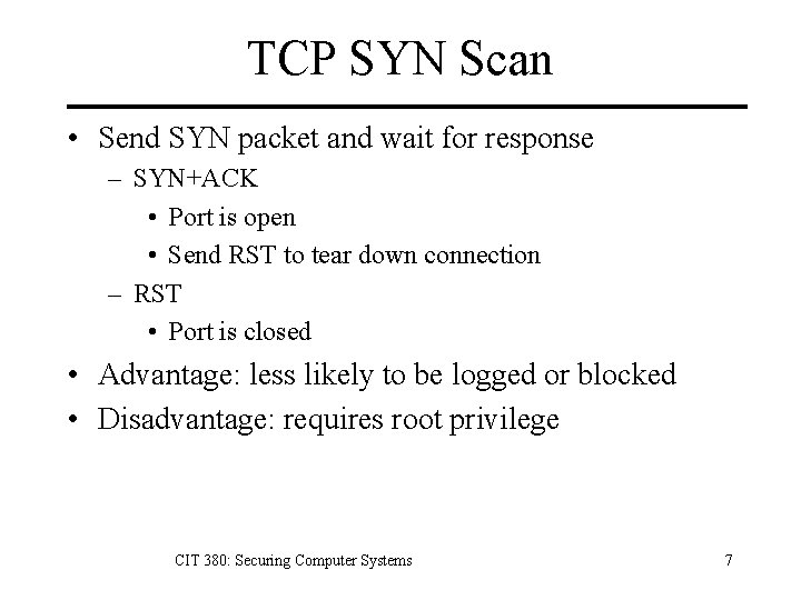 TCP SYN Scan • Send SYN packet and wait for response – SYN+ACK •