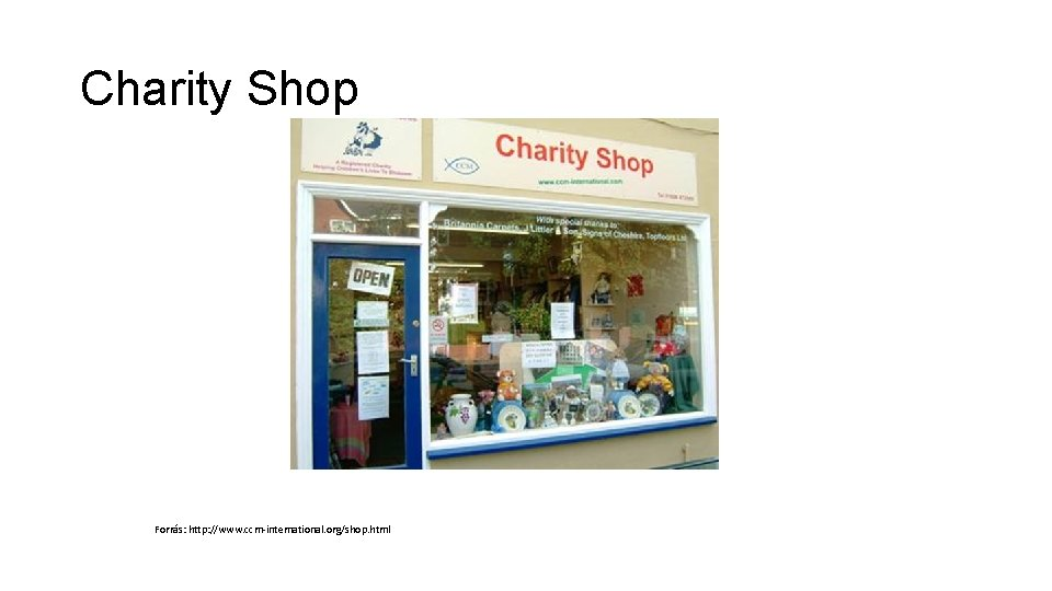 Charity Shop Forrás: http: //www. ccm-international. org/shop. html