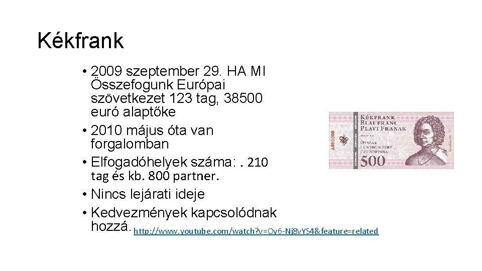 Kékfrank • 2009 szeptember 29. HA MI Összefogunk Európai szövetkezet 123 tag, 38500 euró