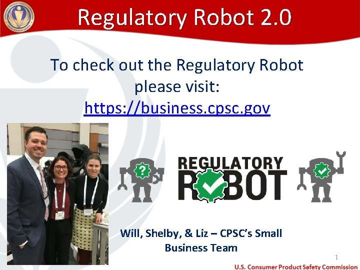 Regulatory Robot 2. 0 To check out the Regulatory Robot please visit: https: //business.