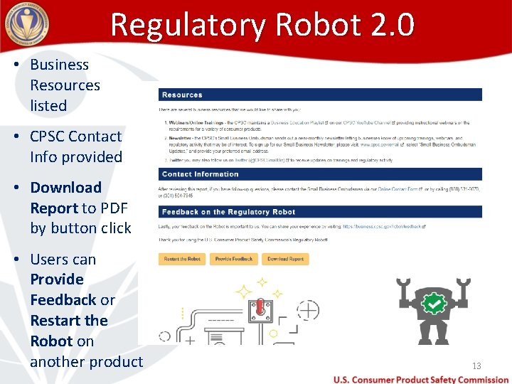 Regulatory Robot 2. 0 • Business Resources listed • CPSC Contact Info provided •