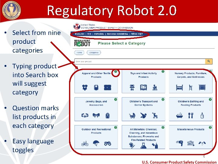 Regulatory Robot 2. 0 • Select from nine product categories • Typing product into