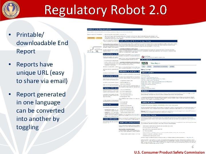 Regulatory Robot 2. 0 • Printable/ downloadable End Report • Reports have unique URL