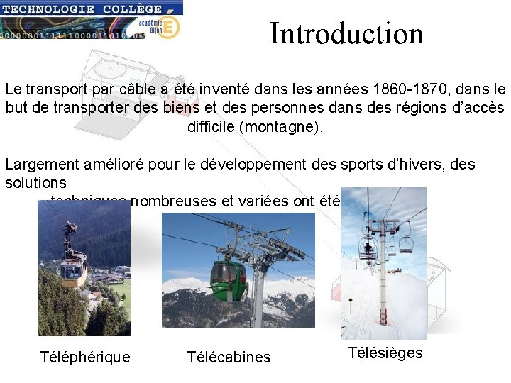 Introduction Le transport par câble a été inventé dans les années 1860 -1870, dans