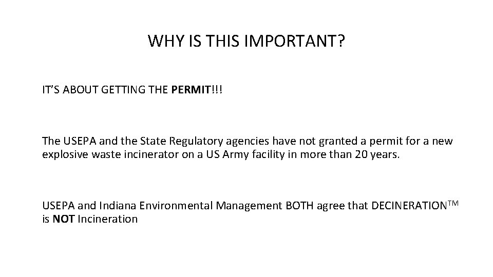 WHY IS THIS IMPORTANT? IT'S ABOUT GETTING THE PERMIT!!! The USEPA and the State