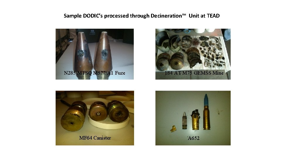 Sample DODIC's processed through Decineration™ Unit at TEAD N 285 MTSQ M 577/A 1