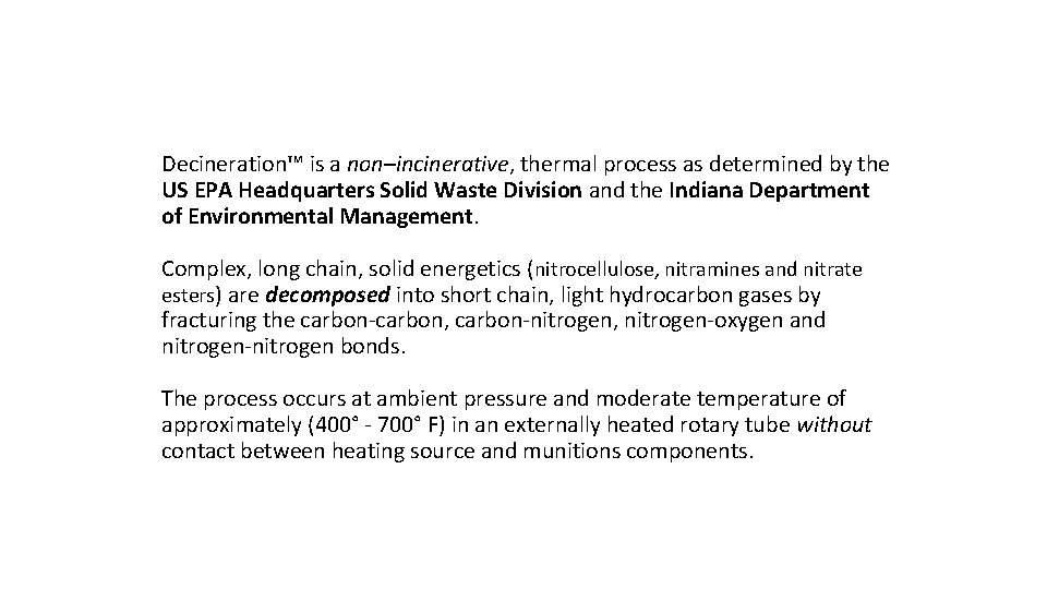 Decineration™ is a non–incinerative, thermal process as determined by the US EPA Headquarters Solid