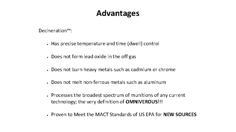 Advantages Decineration™: Has precise temperature and time (dwell) control Does not form lead oxide